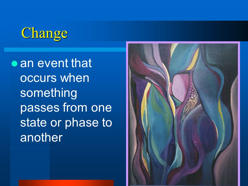 Change an event that occurs when something passes from one state or phase to another