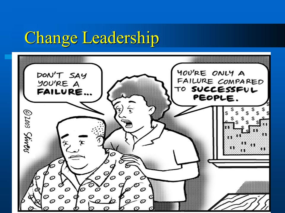 Change Leadership Summary Remember that 80% of major change initiatives fail to reach their intended goals