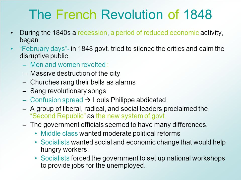 The French Revolution of 1848 During the 1840s a recession, a period of reduced economic activity, began.