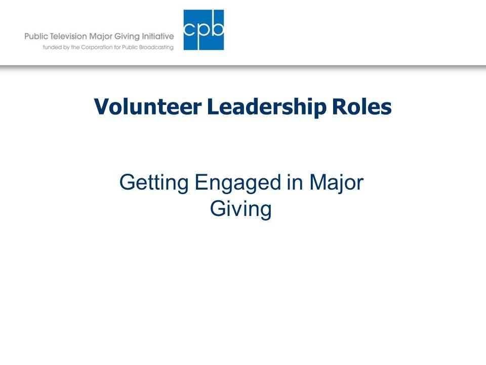 Volunteer Leadership Roles Getting Engaged in Major Giving