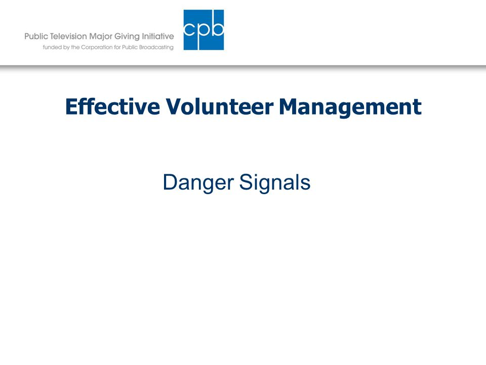 Effective Volunteer Management Danger Signals