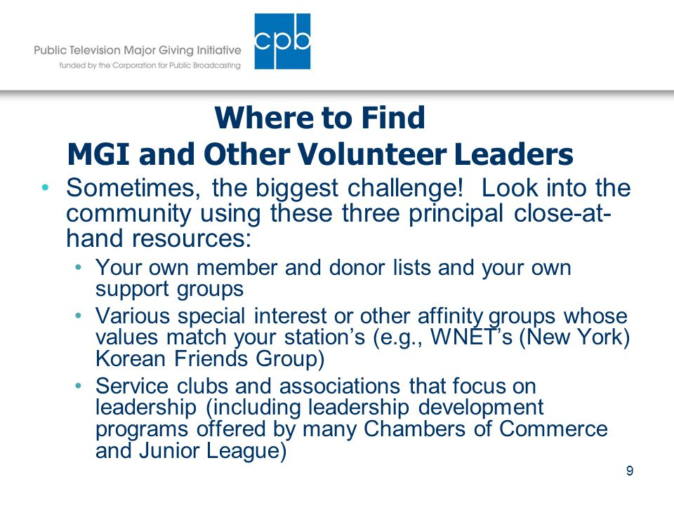 9 Where to Find MGI and Other Volunteer Leaders Sometimes, the biggest challenge.