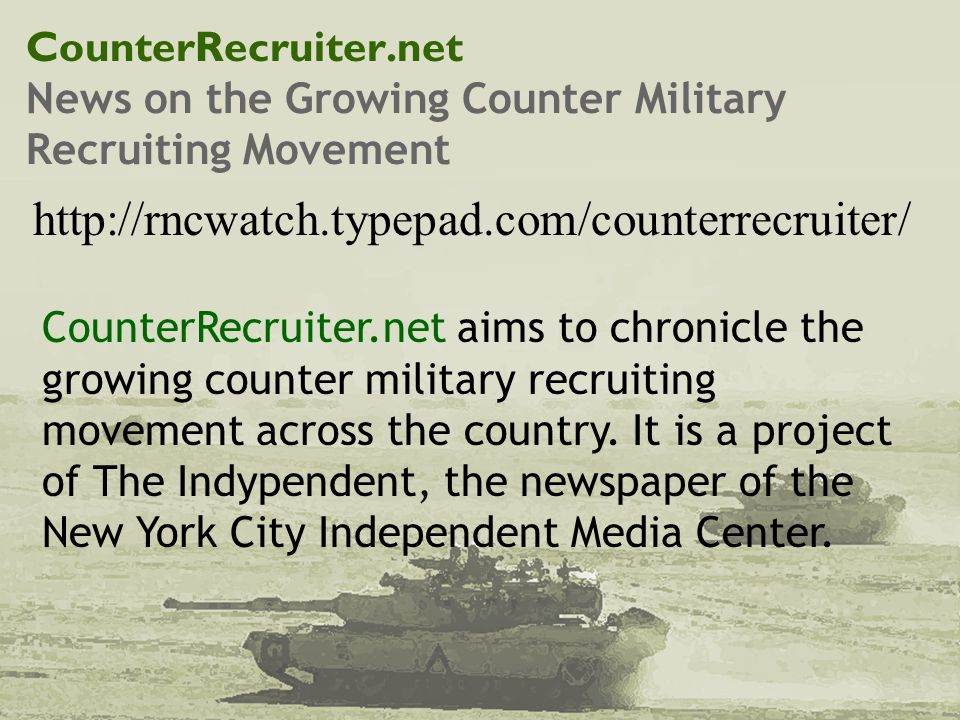 CounterRecruiter.net News on the Growing Counter Military Recruiting Movement http://rncwatch.typepad.com/counterrecruiter/ CounterRecruiter.net aims