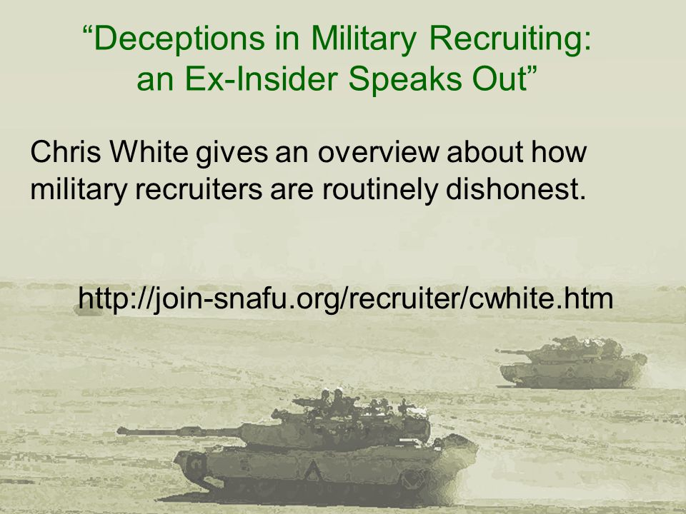 """Deceptions in Military Recruiting: an Ex-Insider Speaks Out"" Chris White gives an overview about how military recruiters are routinely dishonest. htt"