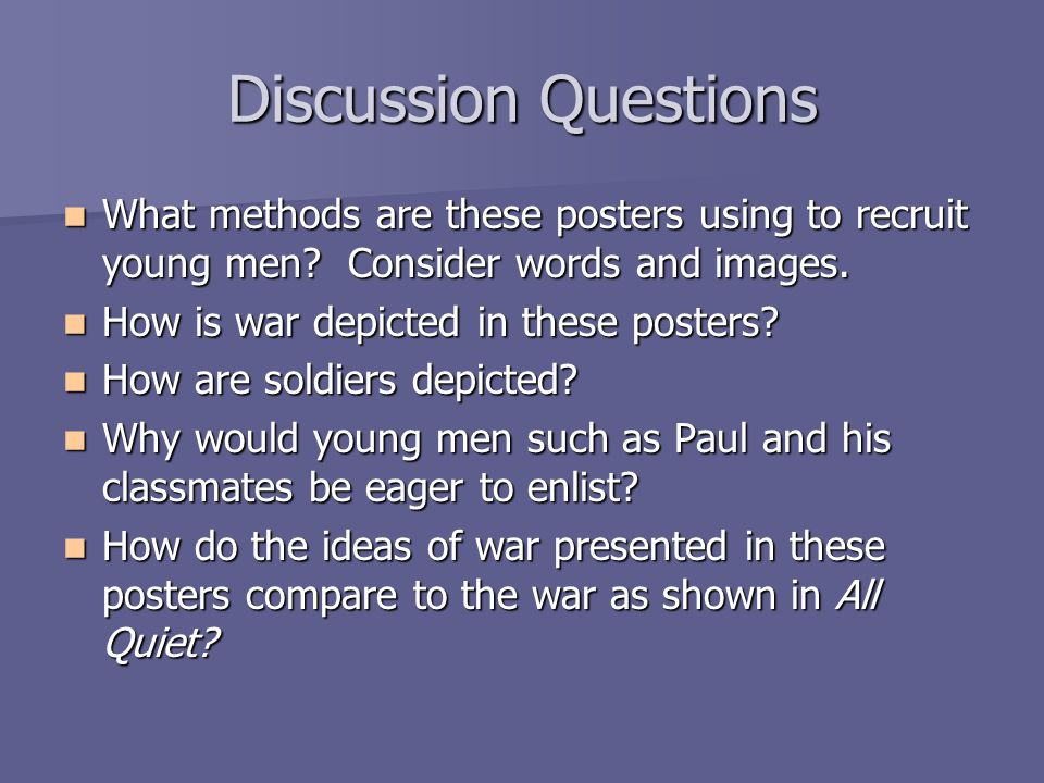 Discussion Questions What methods are these posters using to recruit young men.