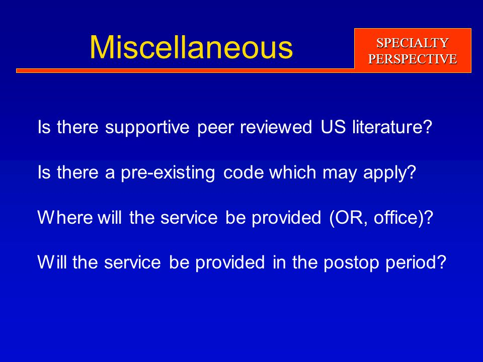 SPECIALTYPERSPECTIVE Miscellaneous Is there supportive peer reviewed US literature.
