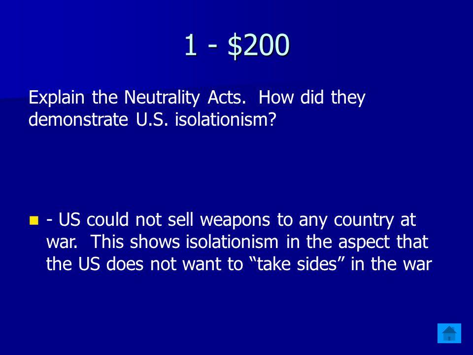 1 - $100 Define isolationism.