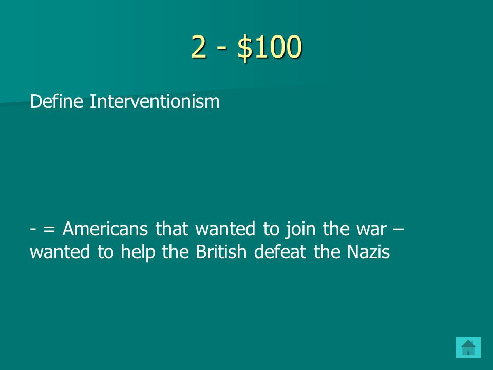 1 - $500 Why did American's gradually move away from isolationism to interventionism.