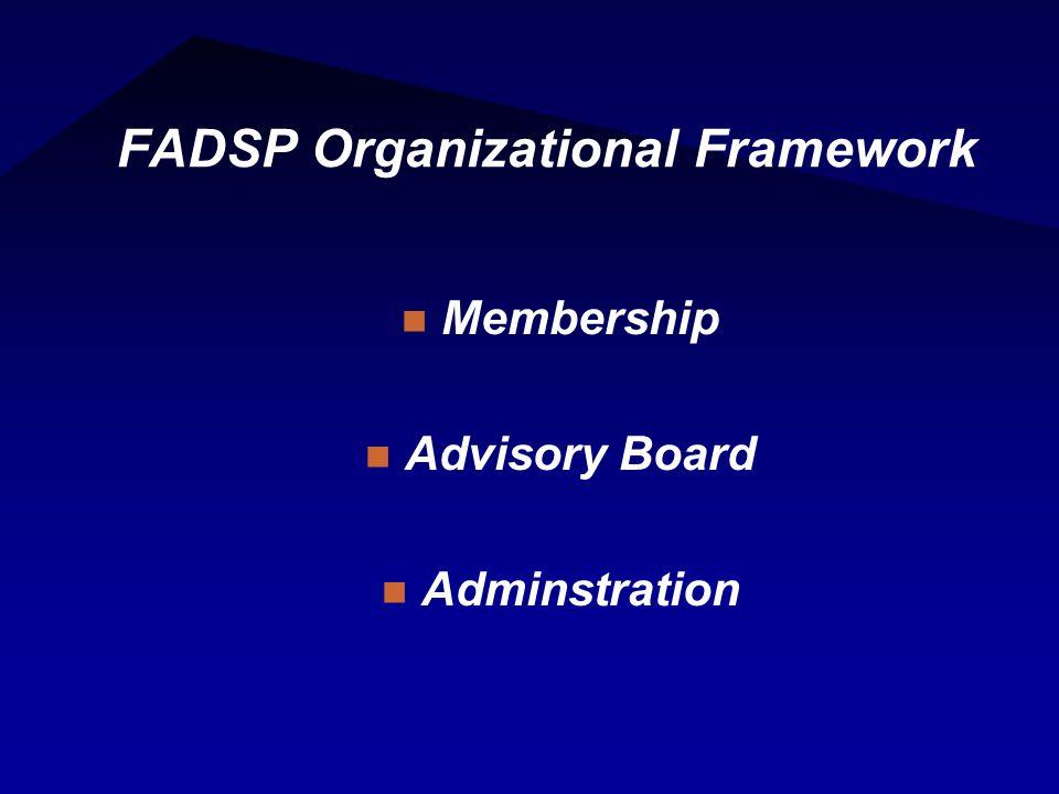 FADSP Organizational Framework Membership Advisory Board Adminstration
