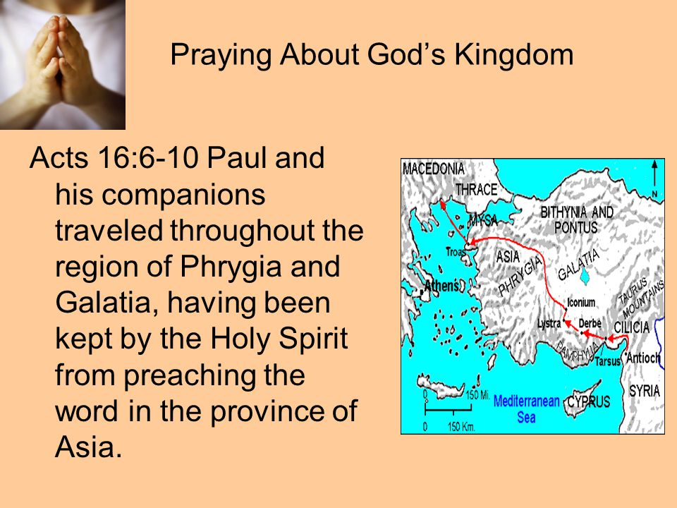 Praying About God's Kingdom [7] When they came to the border of Mysia, they tried to enter Bithynia, but the Spirit of Jesus would not allow them to.