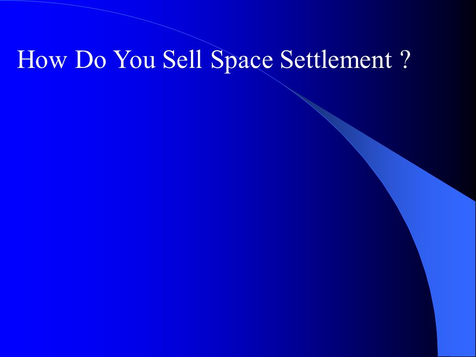 How Do You Sell Space Settlement