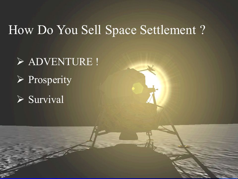 How Do You Sell Space Settlement  Prosperity  ADVENTURE !  Survival