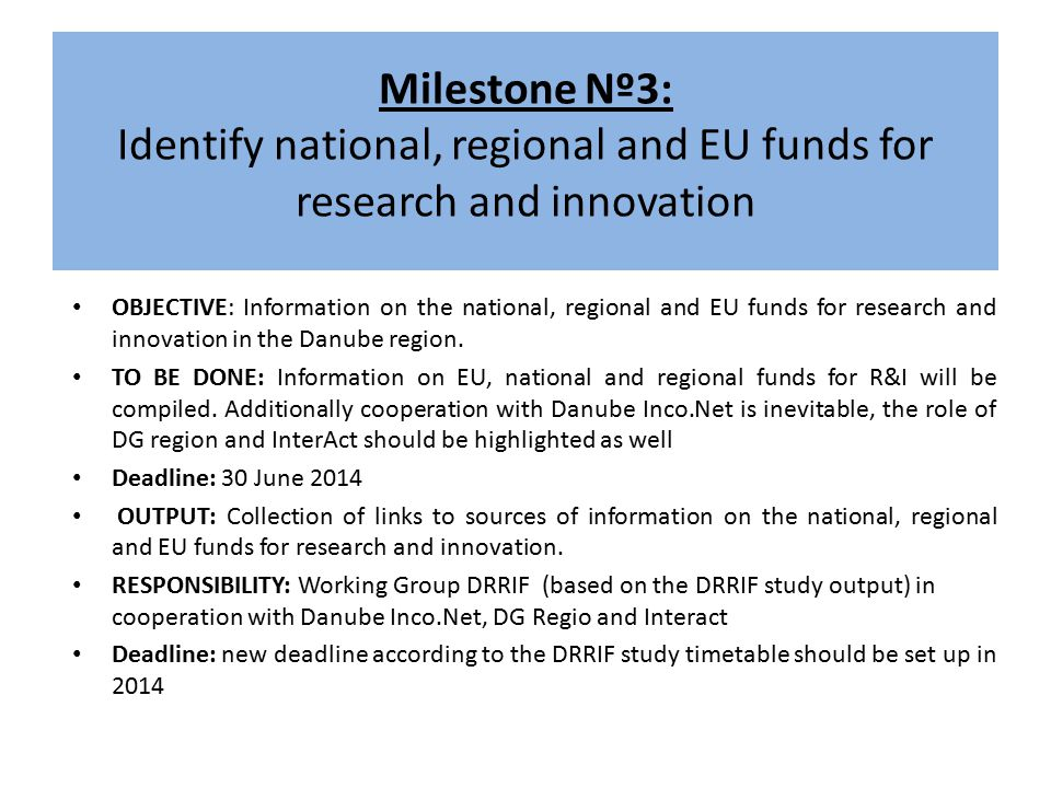 Milestone Nº3: Identify national, regional and EU funds for research and innovation OBJECTIVE: Information on the national, regional and EU funds for research and innovation in the Danube region.
