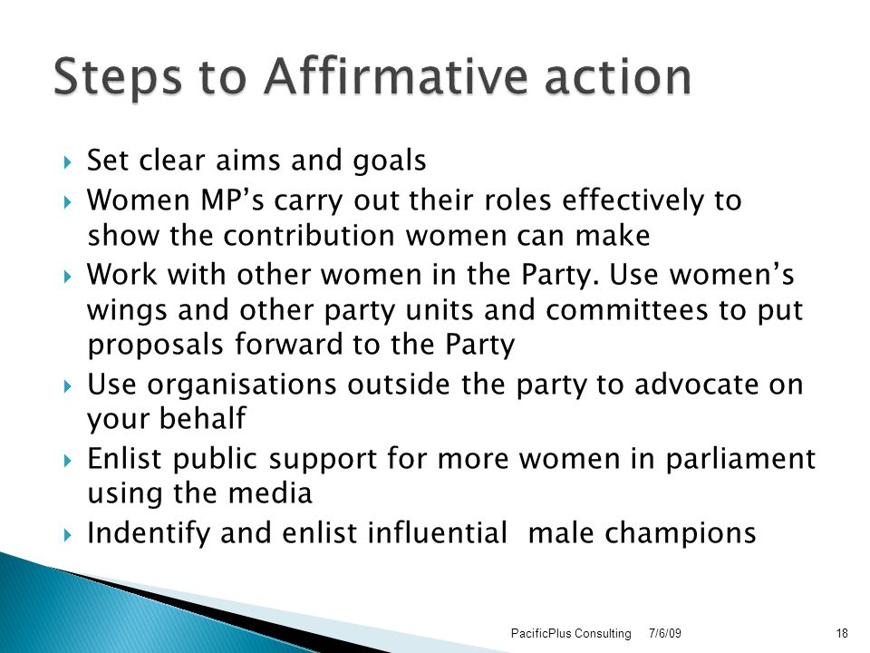  Set clear aims and goals  Women MP's carry out their roles effectively to show the contribution women can make  Work with other women in the Party.