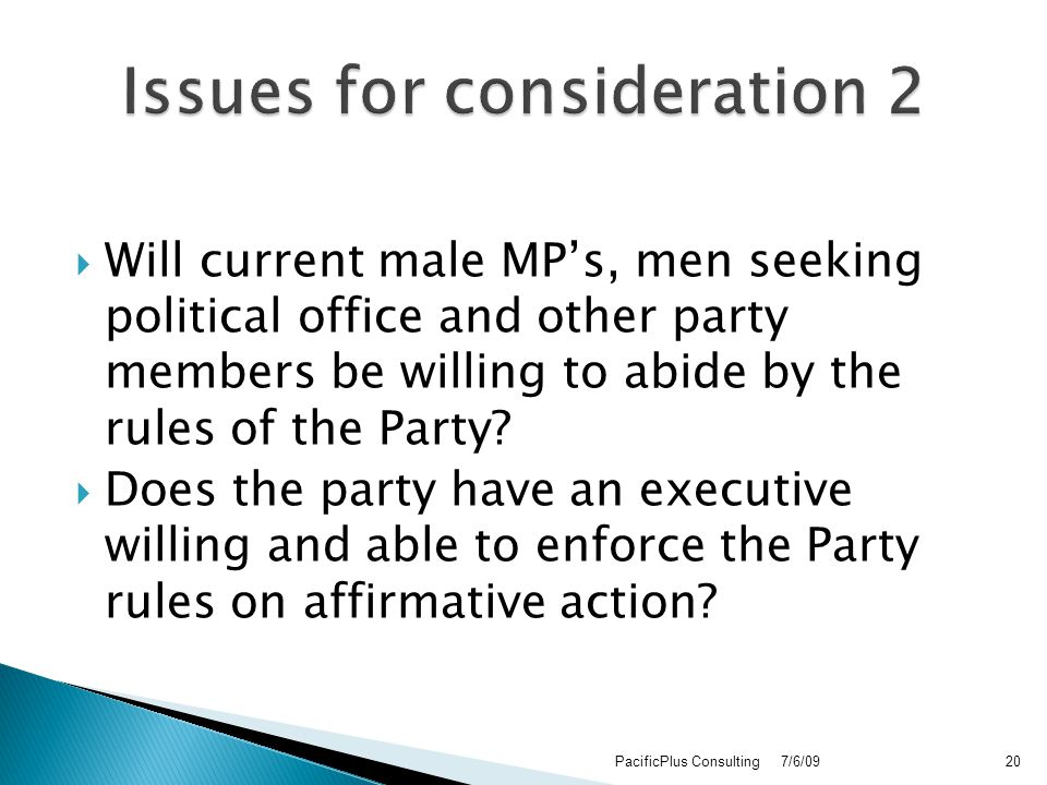  Will current male MP's, men seeking political office and other party members be willing to abide by the rules of the Party.