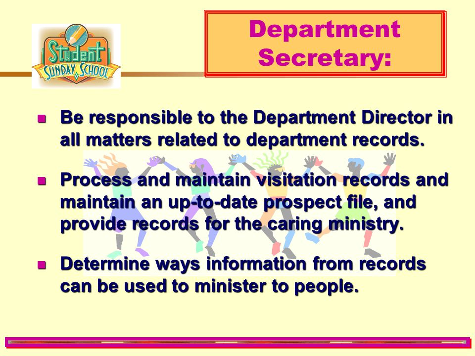 Department Director : Discover and enlist other department leaders. Discover and enlist other department leaders. Monitor the process of assimilating