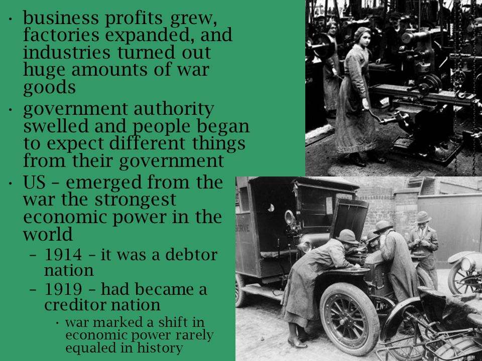 business profits grew, factories expanded, and industries turned out huge amounts of war goods government authority swelled and people began to expect