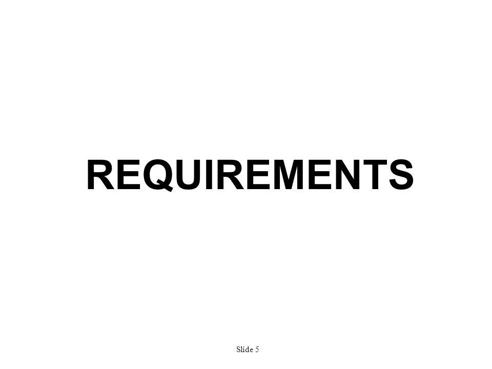 Slide 5 REQUIREMENTS