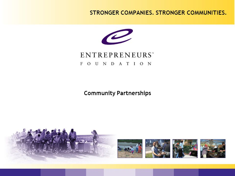 Our Mission To engage high growth companies in corporate citizenship and philanthropic efforts so that new and leveraged resources are generated for community benefit.