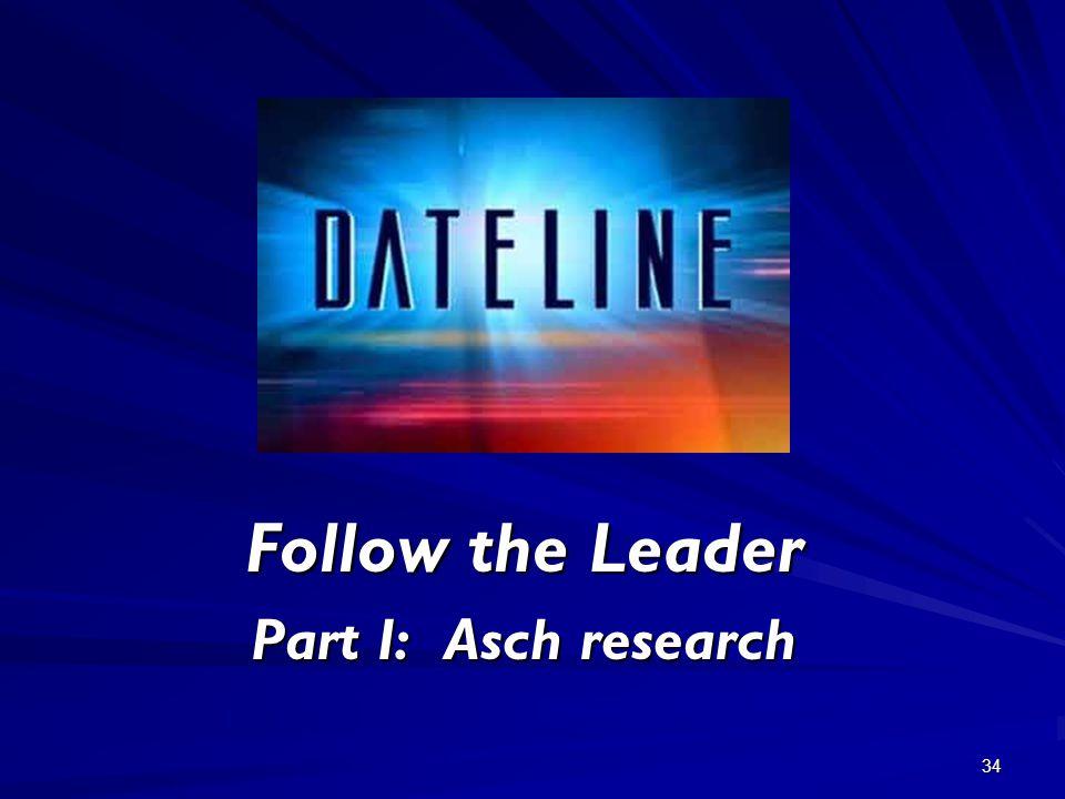 34 Follow the Leader Part I: Asch research