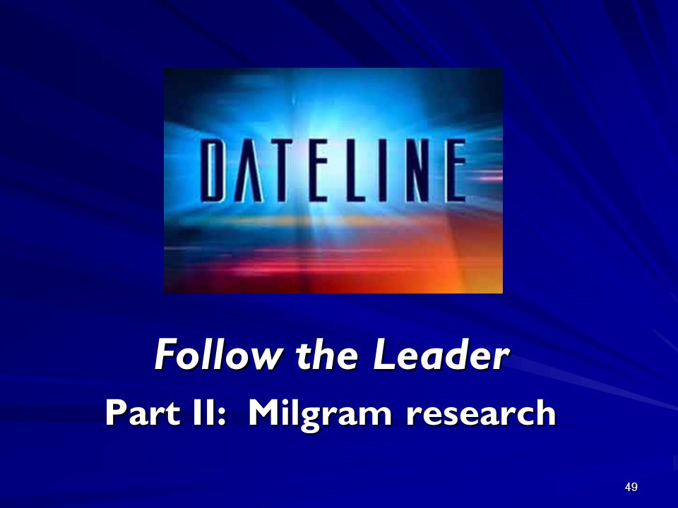 49 Follow the Leader Part II: Milgram research