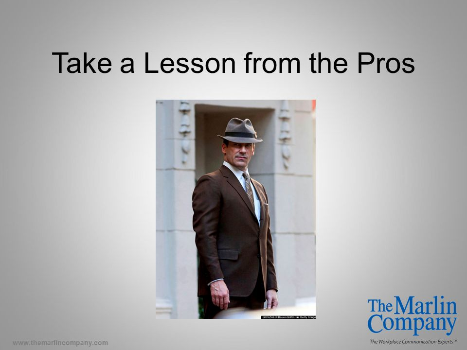 www.themarlincompany.com Take a Lesson from the Pros
