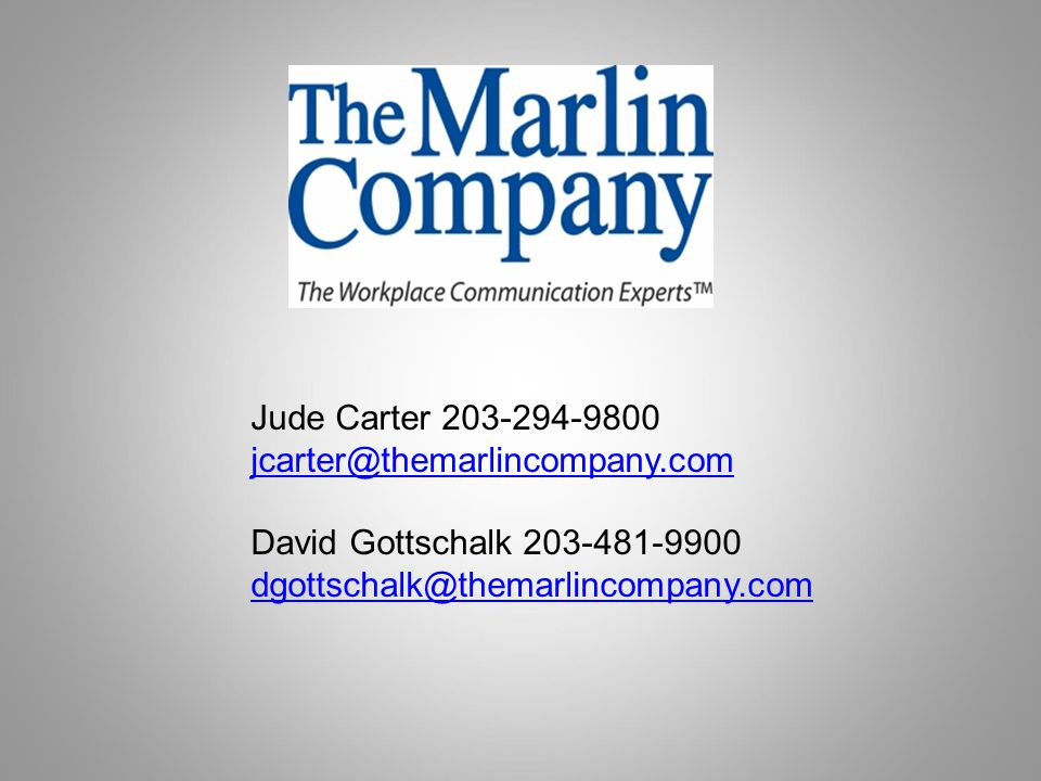 Jude Carter 203-294-9800 jcarter@themarlincompany.com David Gottschalk 203-481-9900 dgottschalk@themarlincompany.com