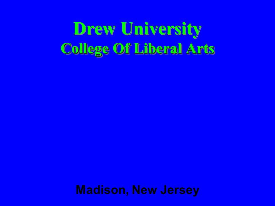 College Of Liberal Arts Drew University College Of Liberal Arts Madison, New Jersey