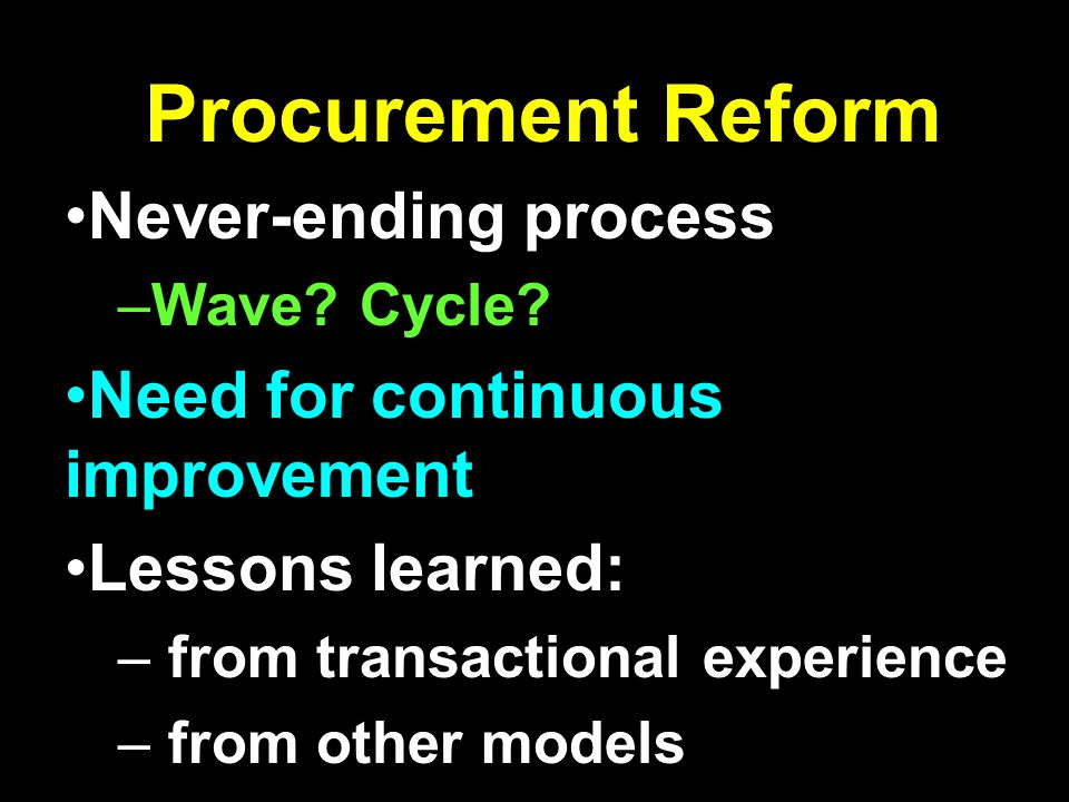Procurement Reform Never-ending process –Wave. Cycle.