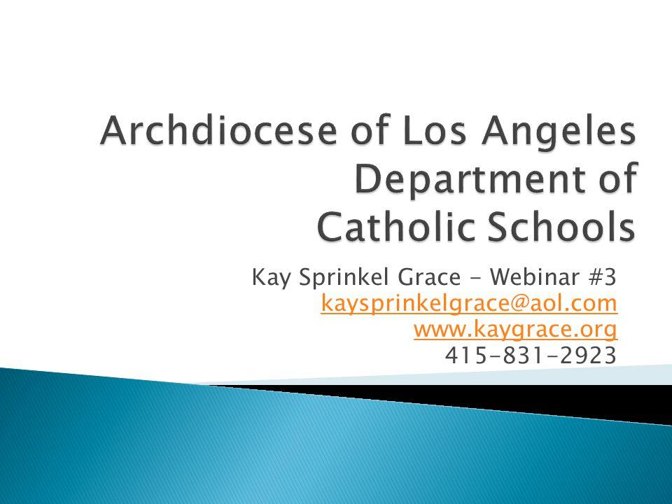 Kay Sprinkel Grace - Webinar #3 kaysprinkelgrace@aol.com www.kaygrace.org 415-831-2923