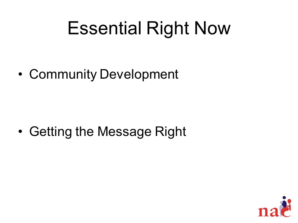 Essential Right Now Community Development Getting the Message Right