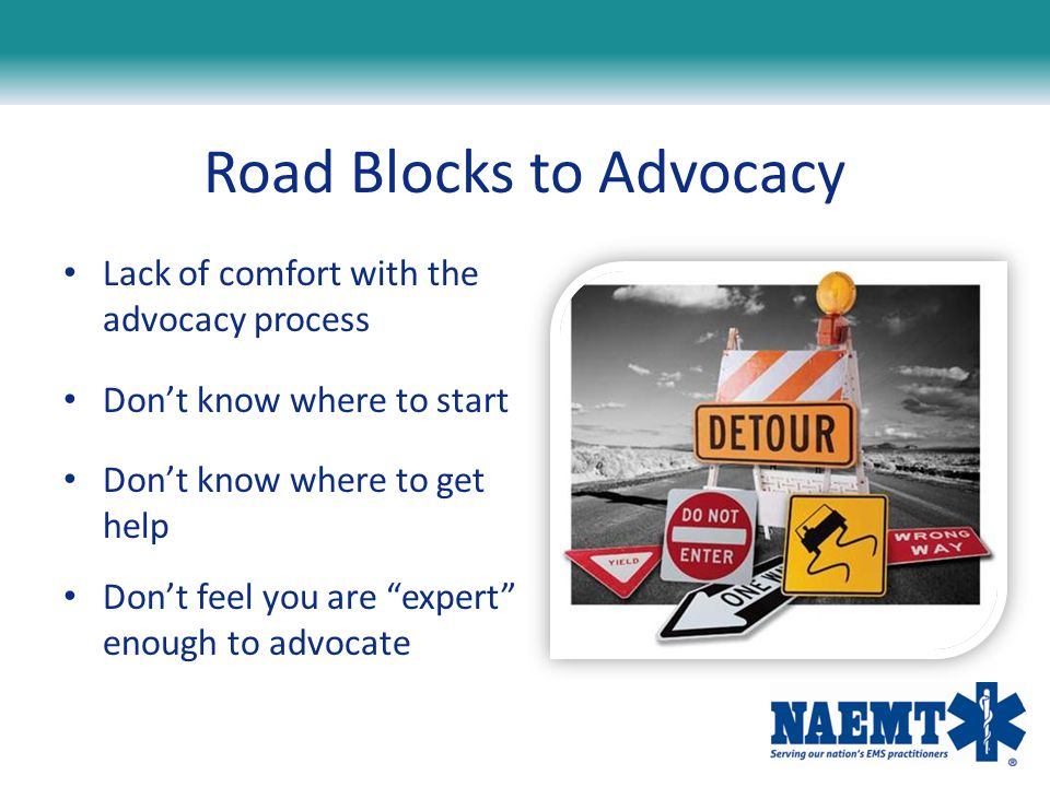 """Lack of comfort with the advocacy process Don't know where to start Don't know where to get help Don't feel you are """"expert"""" enough to advocate Road B"""