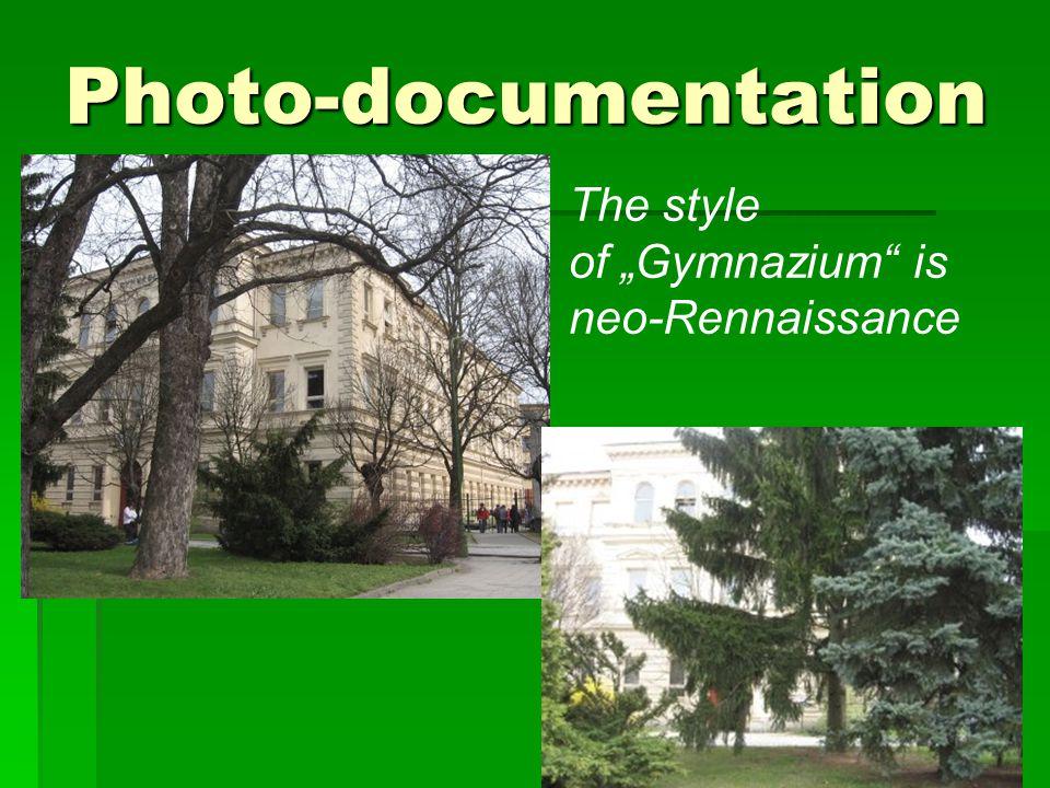 "Photo-documentation The style of ""Gymnazium is neo-Rennaissance"