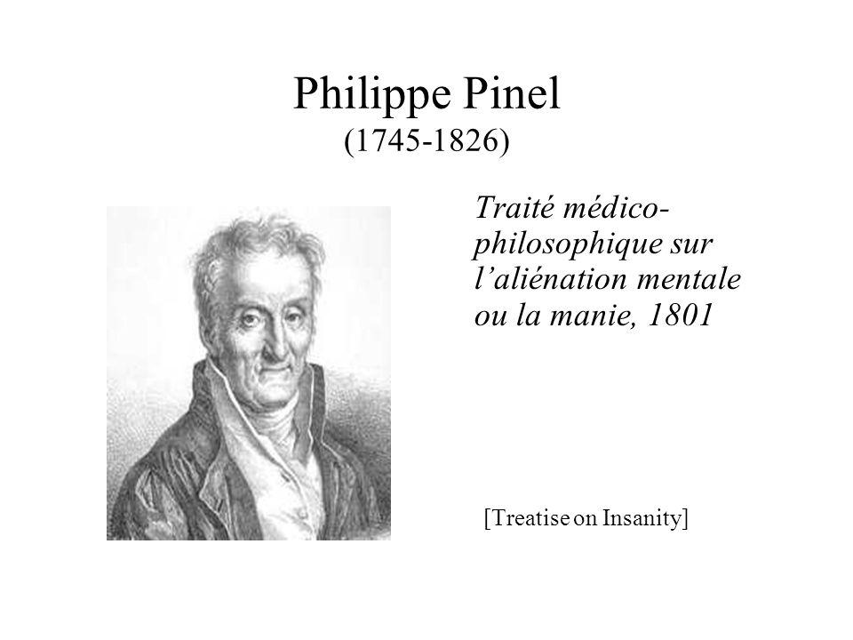 Philippe Pinel (1745-1826) Traité médico- philosophique sur l'aliénation mentale ou la manie, 1801 [Treatise on Insanity]