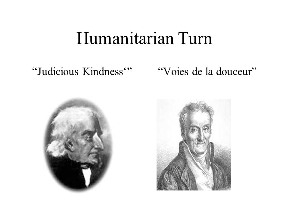 "Humanitarian Turn ""Judicious Kindness'""""Voies de la douceur"""
