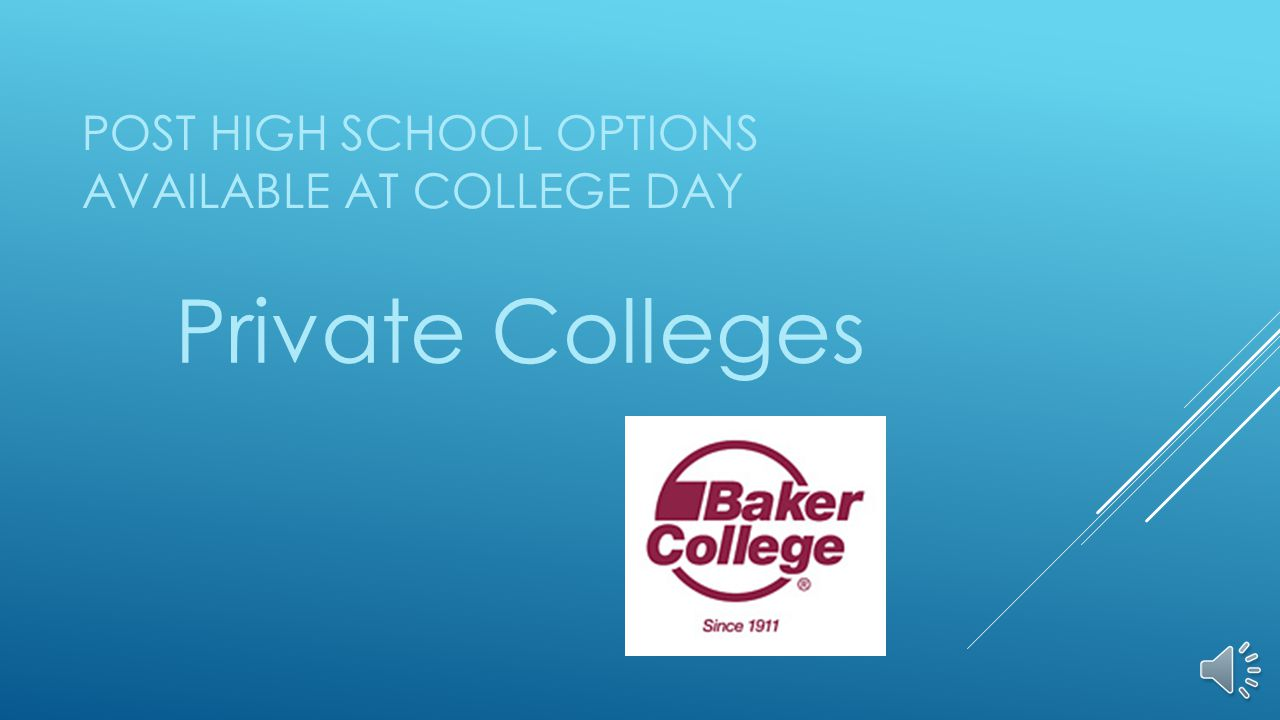 POST HIGH SCHOOL OPTIONS AVAILABLE AT COLLEGE DAY Private Colleges
