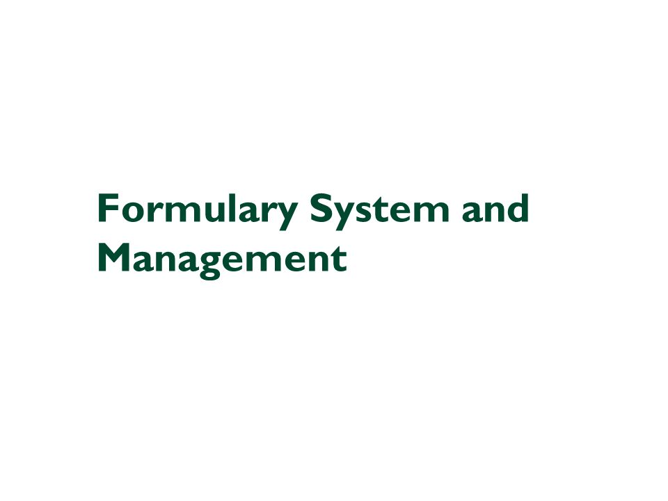 Click to edit Master title style Formulary System and Management