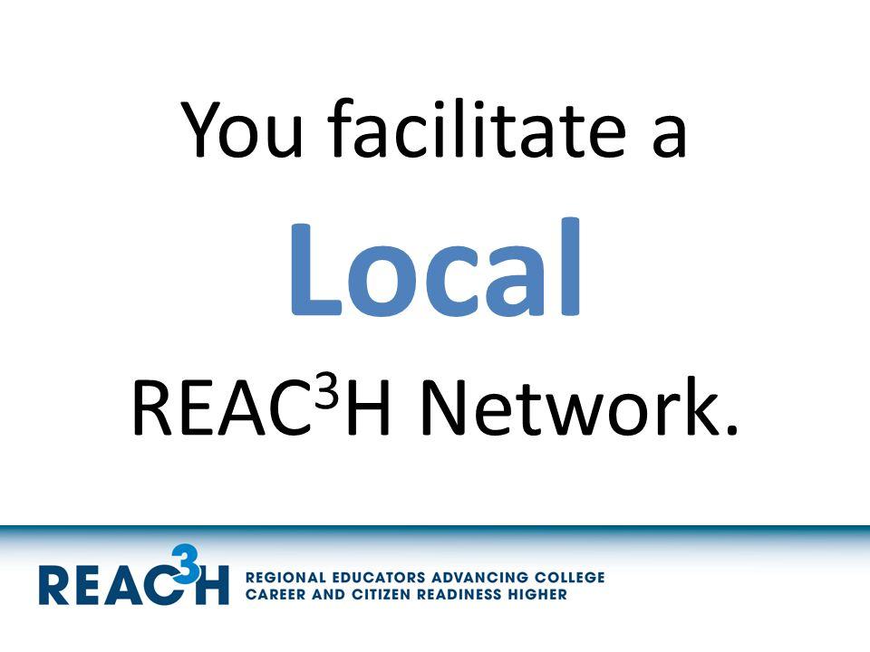 You facilitate a Local REAC 3 H Network.