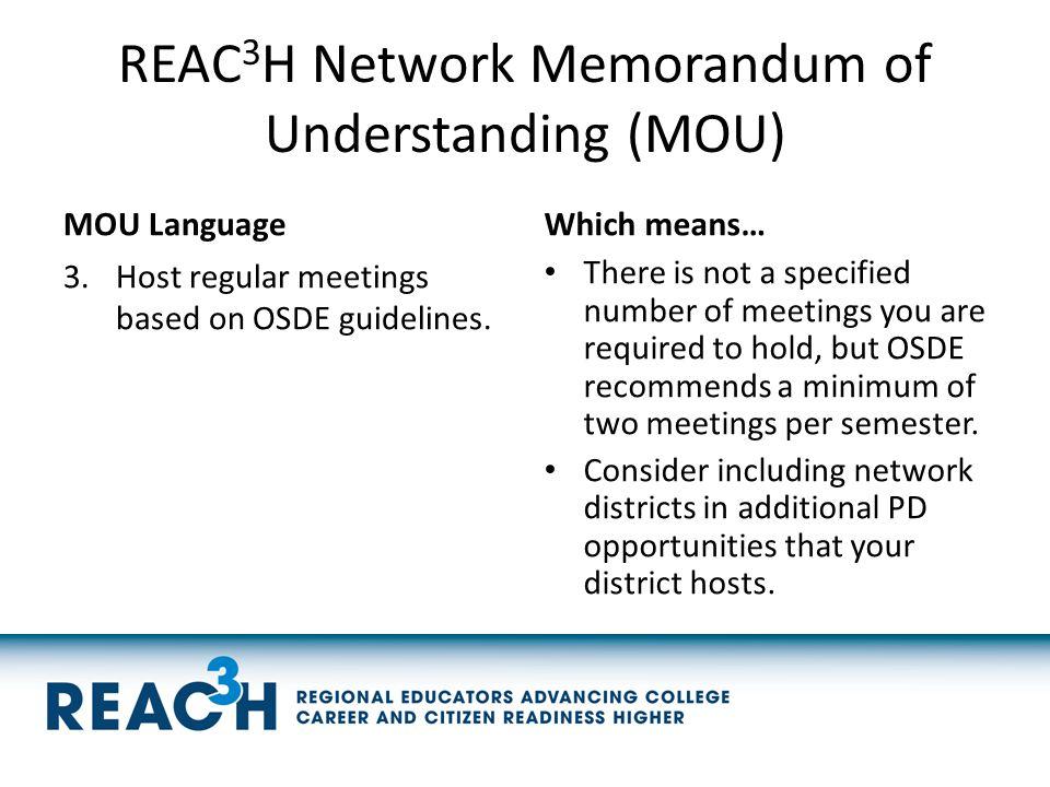 REAC 3 H Network Memorandum of Understanding (MOU) MOU Language 3.Host regular meetings based on OSDE guidelines.