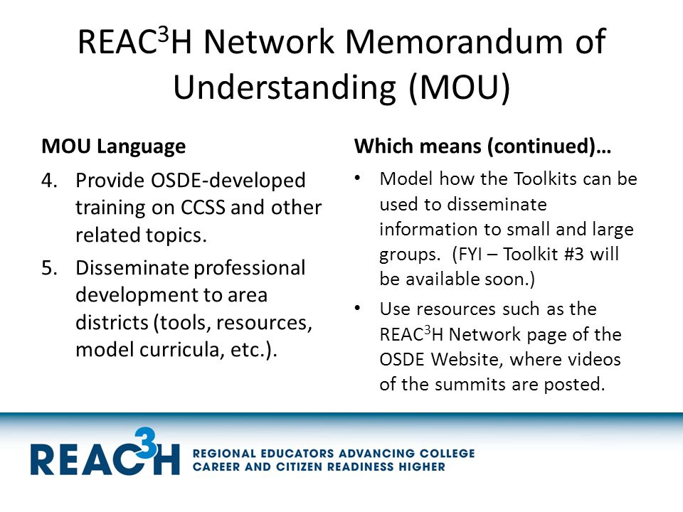 REAC 3 H Network Memorandum of Understanding (MOU) MOU Language 4.Provide OSDE-developed training on CCSS and other related topics. 5.Disseminate prof