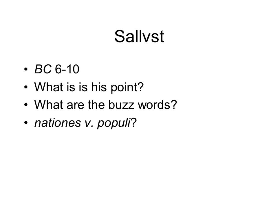 Sallvst BC 6-10 What is is his point What are the buzz words nationes v. populi