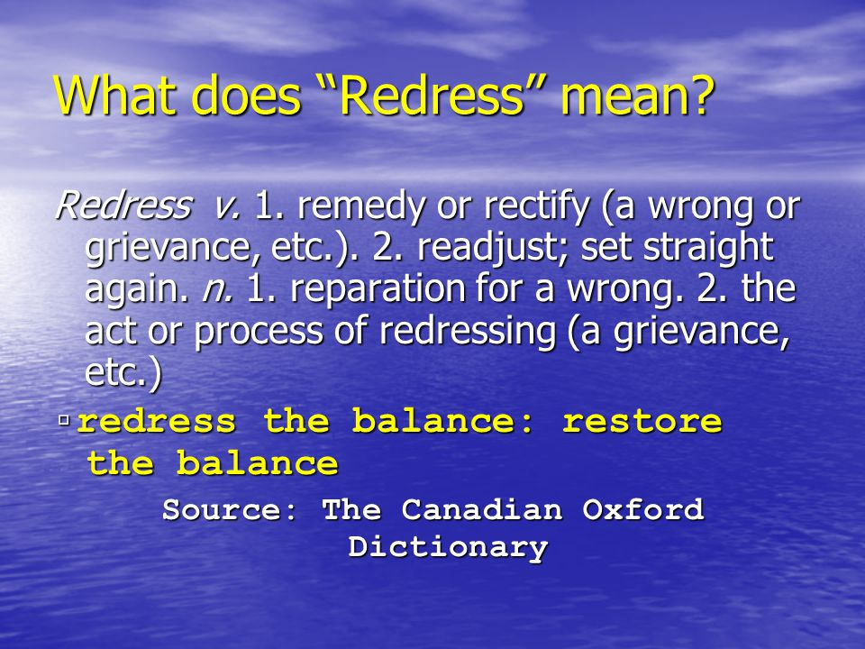 What does Redress mean. Redress v. 1. remedy or rectify (a wrong or grievance, etc.).