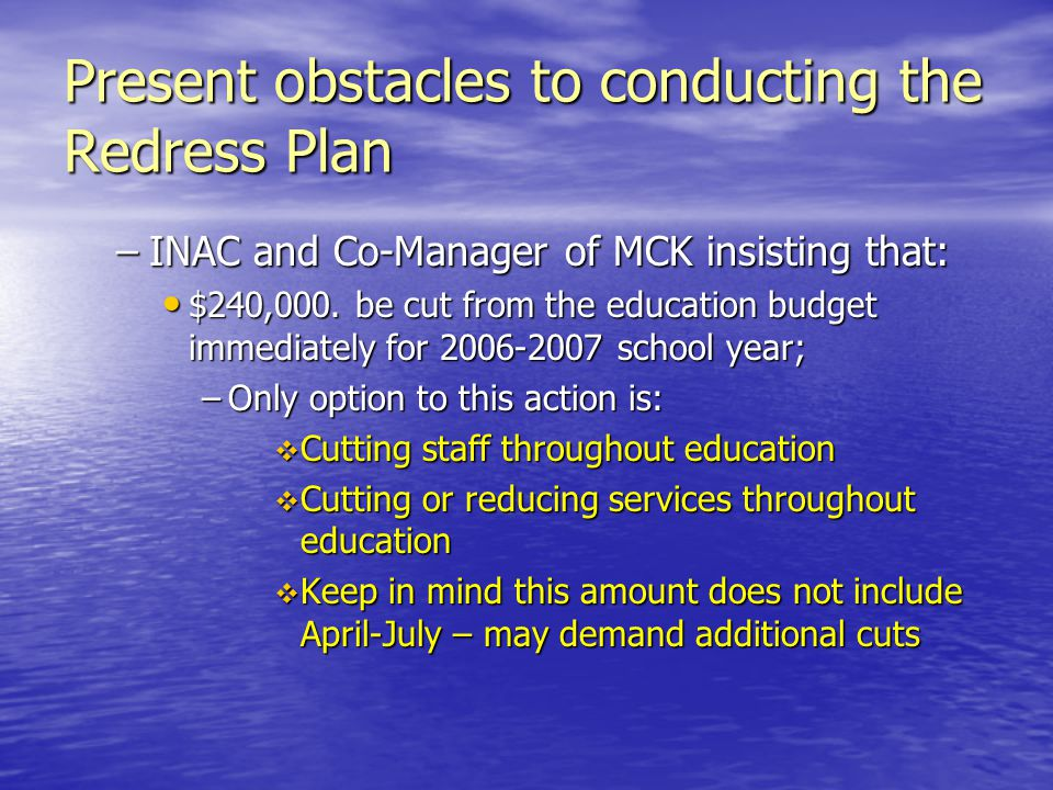 Present obstacles to conducting the Redress Plan –INAC and Co-Manager of MCK insisting that: $240,000.