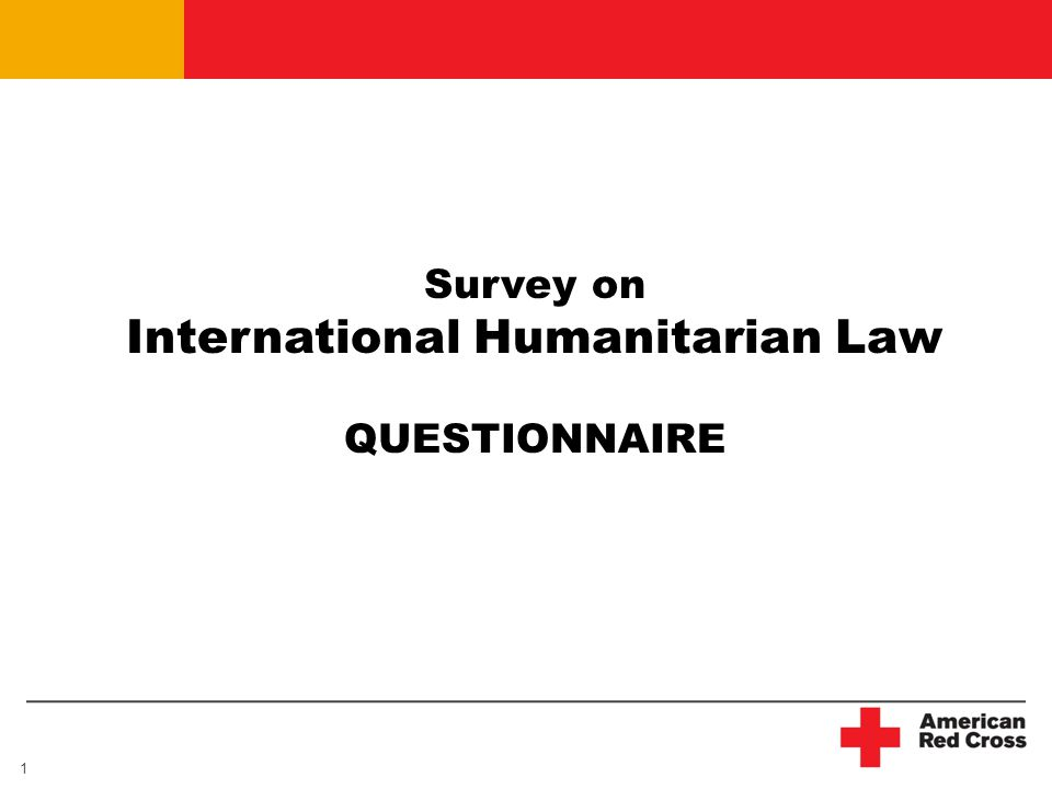 1 Survey on International Humanitarian Law QUESTIONNAIRE