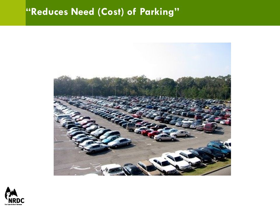 Reduces Need (Cost) of Parking