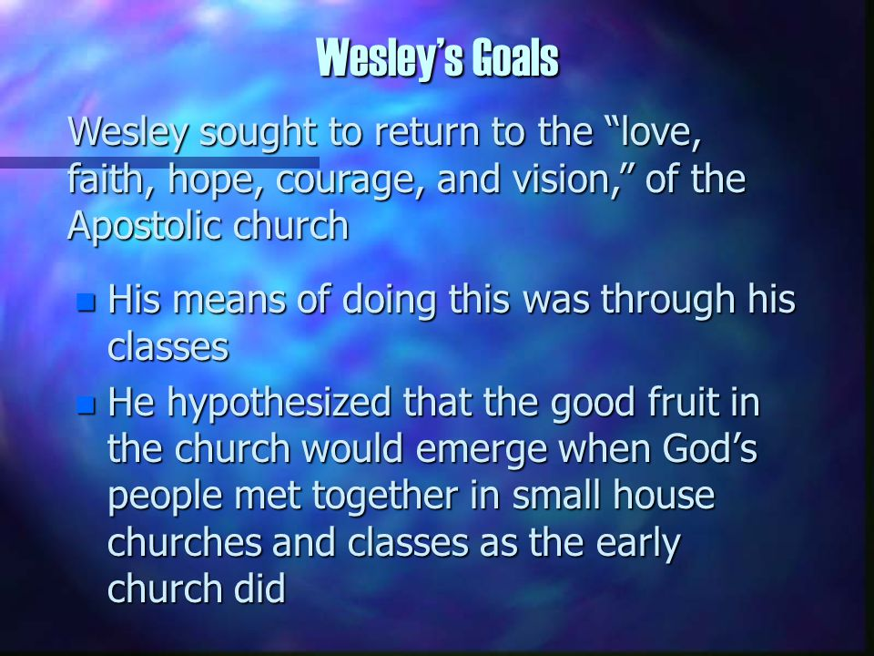 Views on Wesley's Approach n Wesley's objective is to help people to live as Christians 1.