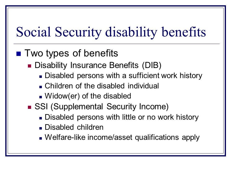To qualify for either type of benefit First, you must be financially eligible.