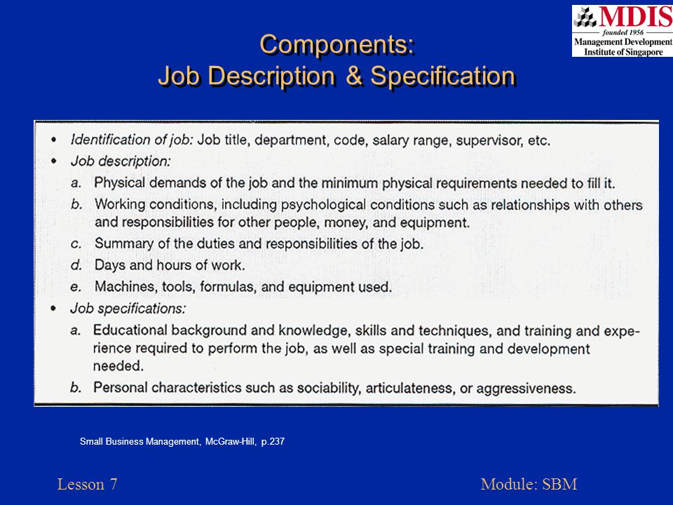 Lesson 7Module: SBM On-The-Job Training Advantages Low Cost Production Continues No Transition Educates & Motivates Disadvantages Excessive Waste Poor Environment Owner/Manager May Not Be Best Trainer