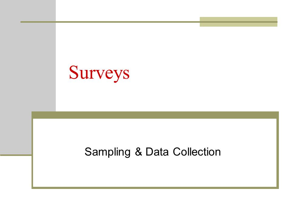 Surveys Sampling & Data Collection