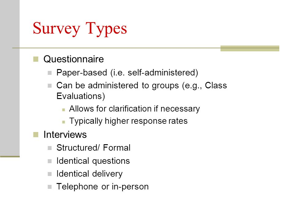 Survey Types Questionnaire Paper-based (i.e.
